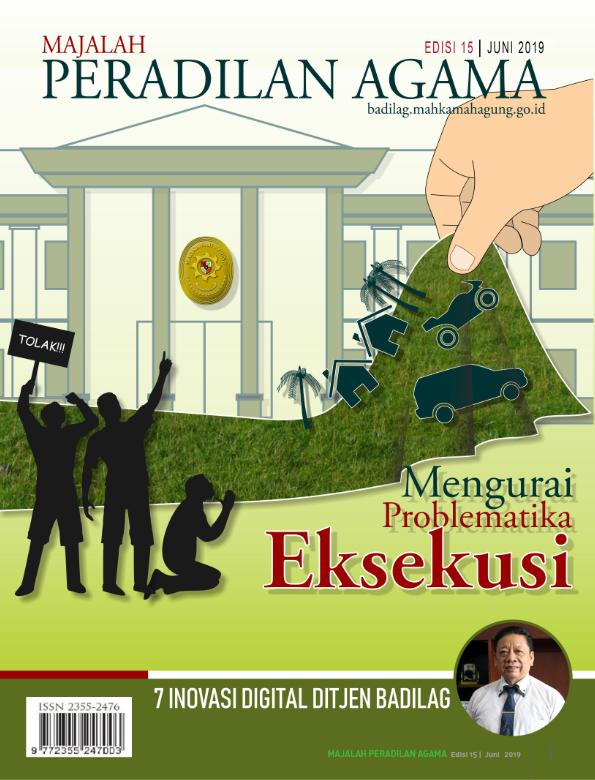 Majalah Peradilan Agama Edisi 15, bulan Juni tahun 2019 yang bertema Mengurai Problematika Eksekusi